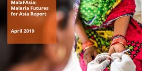 Malaria Futures for Asia (MalaFAsia) Report 2019